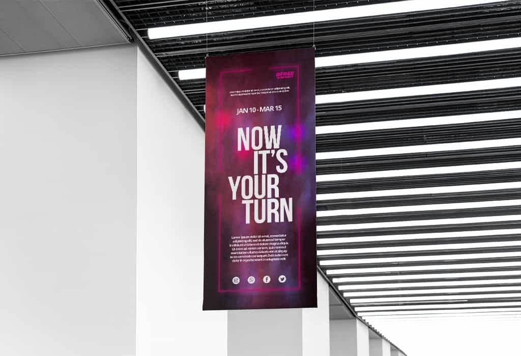 Hanging fabric banners from the ceiling can broadcast your message  to all your customers.